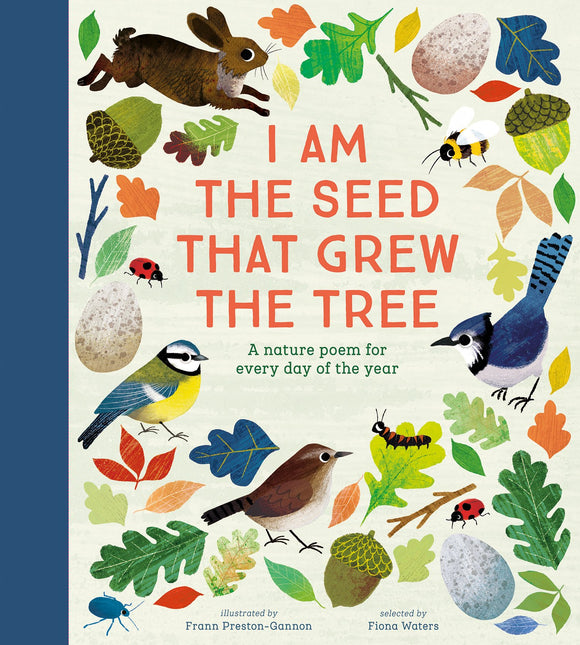 I Am the Seed That Grew the Tree - A Nature Poem for Every Day of the Year (Hardback)