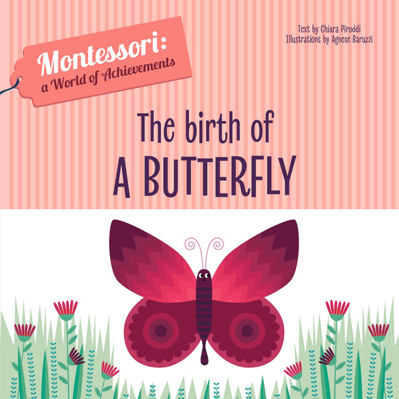 The Birth of a Butterfly - Montessori: A World of Achievement (Board Book)