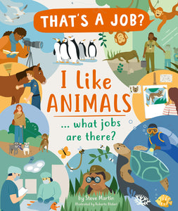 I Like Animals... What Jobs Are There? (Hardback)