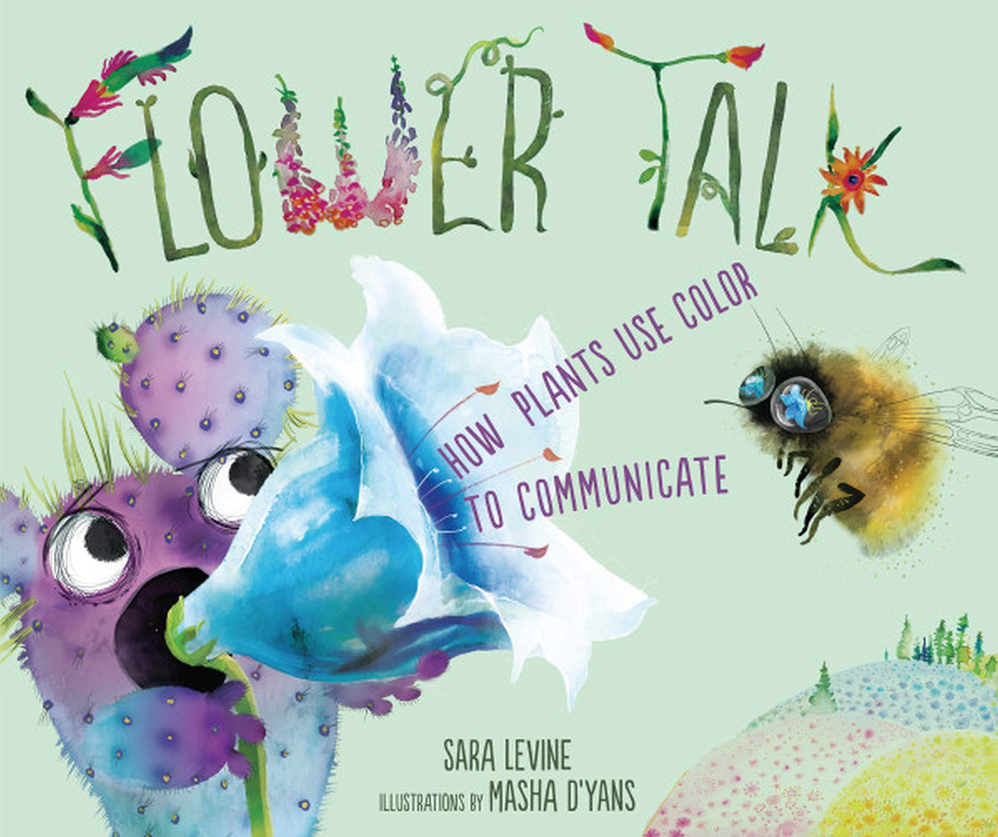 Flower Talk: How Plants Use Color to Communicate (Hardback)