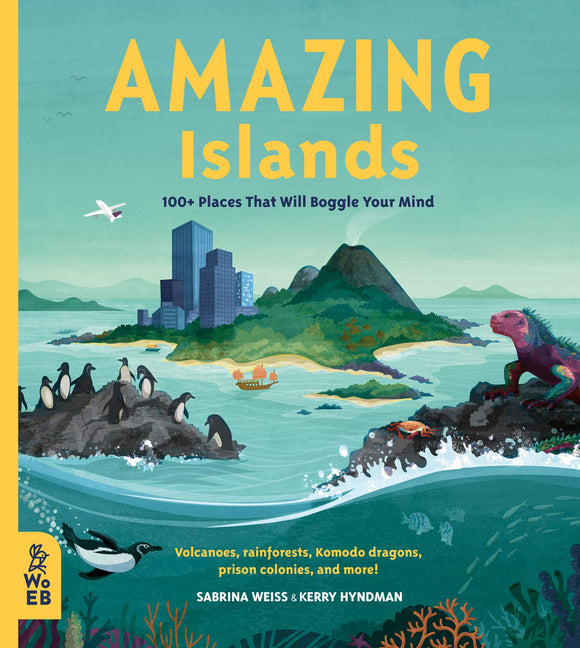 Amazing Islands : 100+ Places That Will Boggle Your Mind (Hardback)