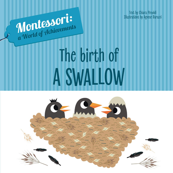 The Birth of a Swallow - Montessori: A World of Achievement (Board Book)