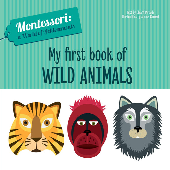My First Book of Wild Animals - Montessori: A World of Achievement (Board Book)