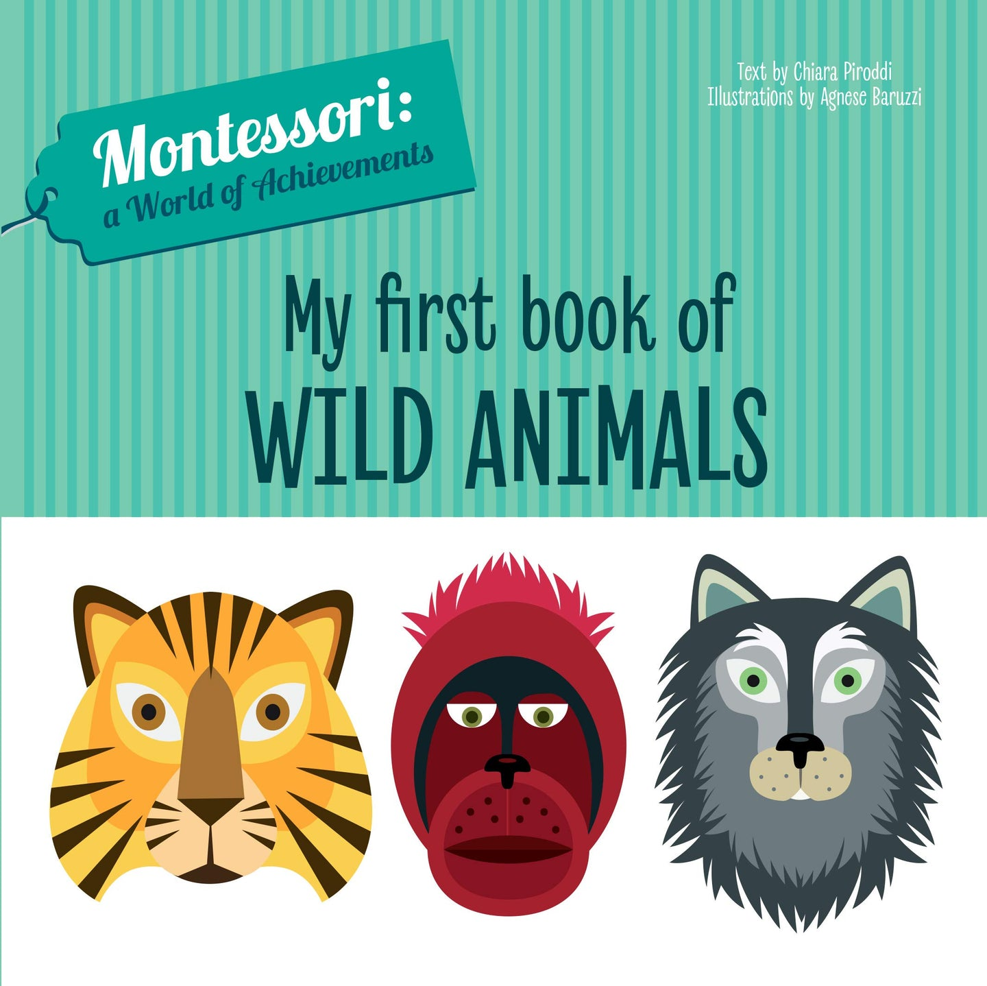 Montessori: A World of Achievement - My First Book of Wild Animals (Board Book)