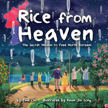 Load image into Gallery viewer, Rice from Heaven : The Secret Mission to Feed North Koreans (Hardback)