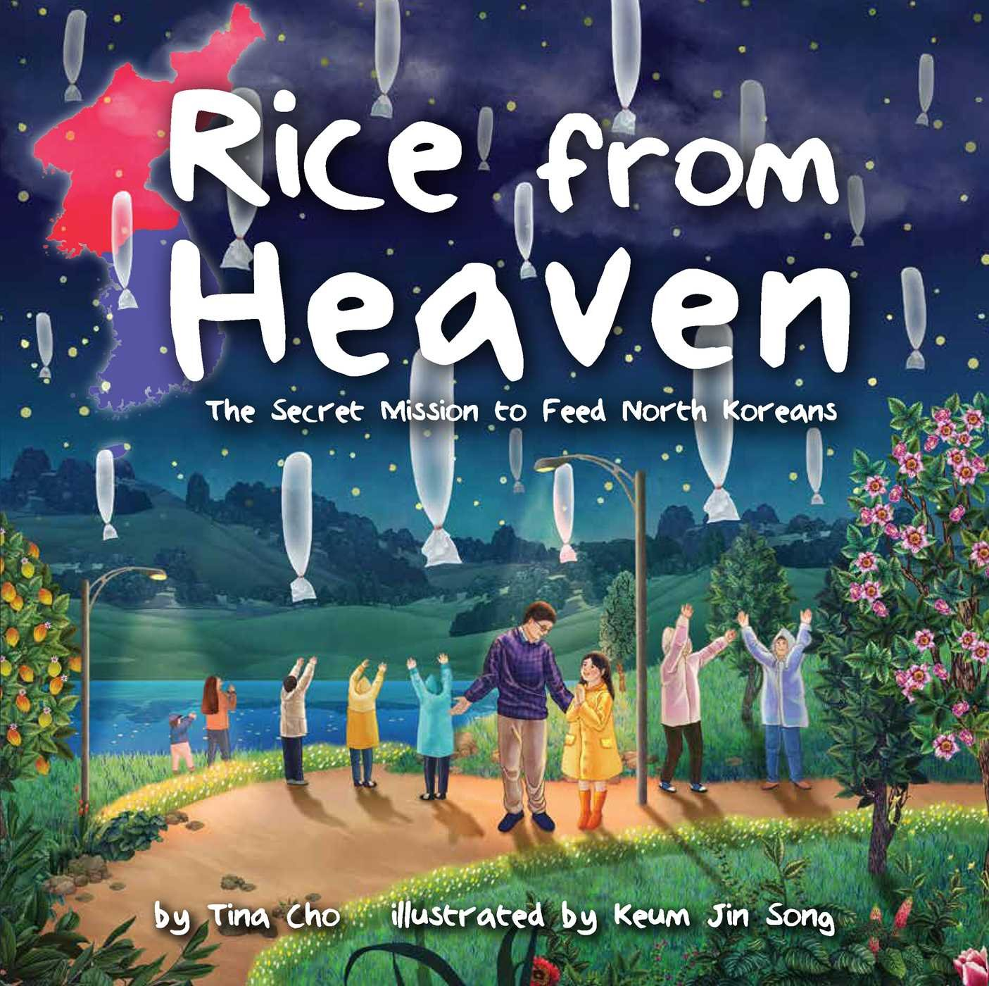 Rice from Heaven : The Secret Mission to Feed North Koreans (Hardback)