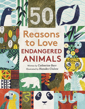 Load image into Gallery viewer, 50 Reasons to Love Endangered Animals (Hardback)