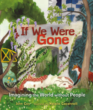 Load image into Gallery viewer, If We Were Gone: Imagining the World Without People (Hardback)