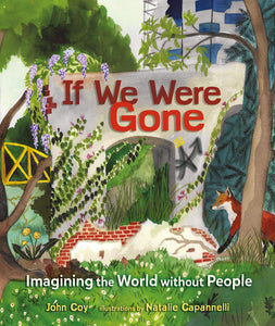 If We Were Gone: Imagining the World Without People (Hardback)