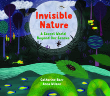 Load image into Gallery viewer, Invisible Nature : A Secret World Beyond our Senses (Hardback)