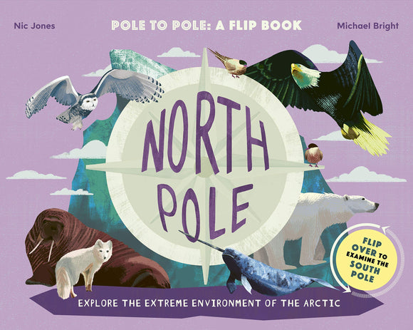 North Pole / South Pole : From Pole to Pole: a Flip Book (Hardback)