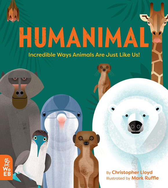 Humanimal: Incredible Ways Animals Are Just Like Us! (Hardback)