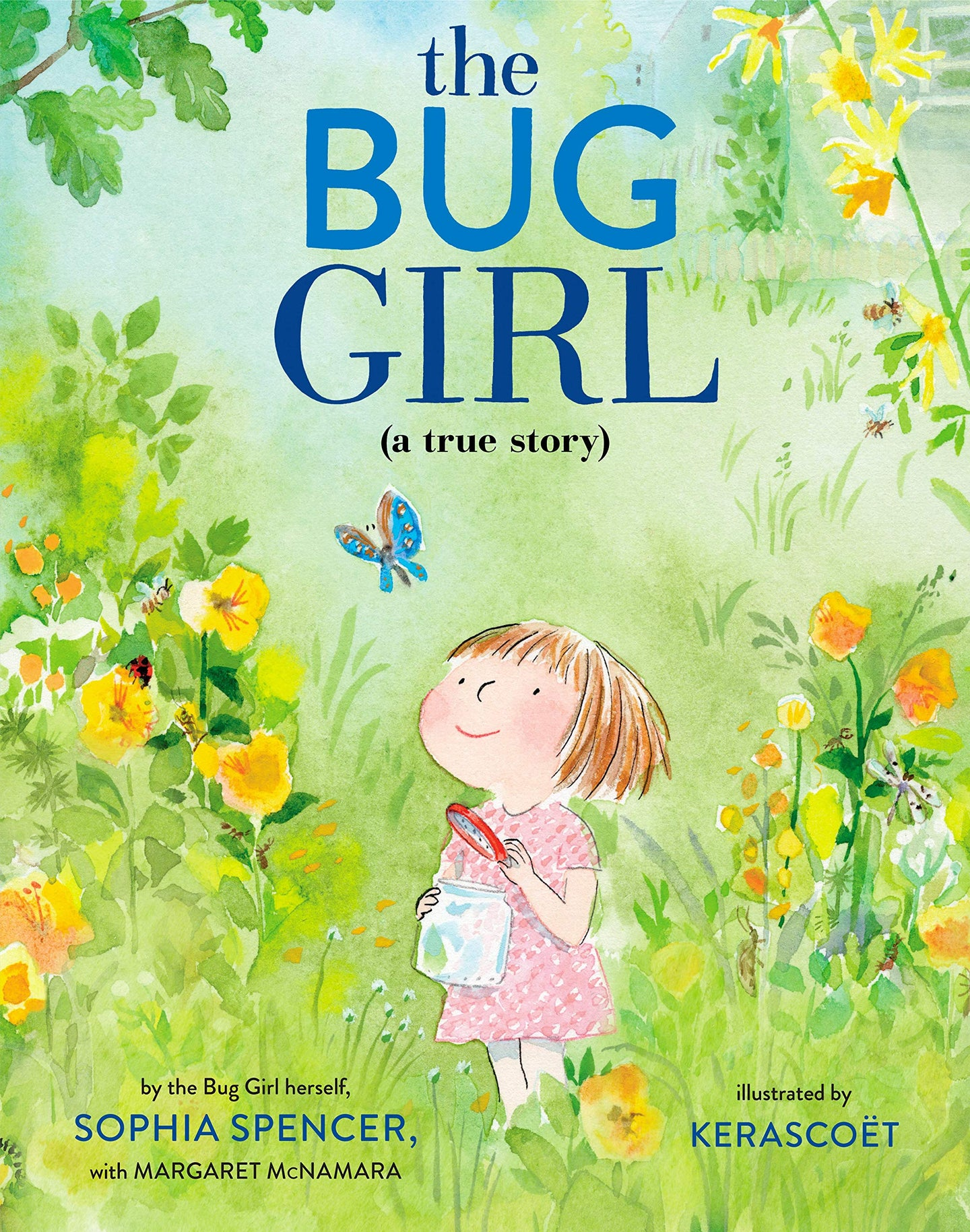 The Bug Girl : A True Story (Hardback)