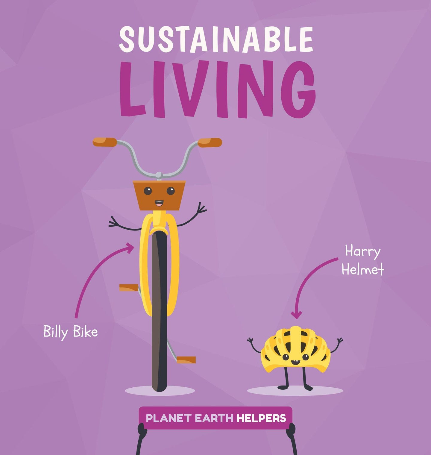 Planet Earth Helpers: Sustainable Living (Hardback)