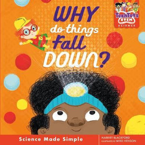 Tech Tots: Why Do Things Fall Down? (Hardback)