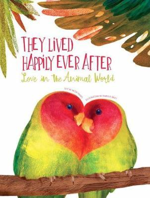 They Lived Happily Ever After: Love in the Animal World (Hardback)