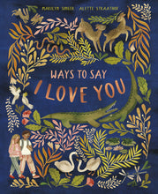 Load image into Gallery viewer, Ways to Say I Love You (Hardback)