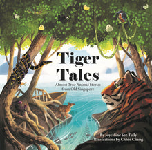 Load image into Gallery viewer, Tiger Tales - Almost True Animal Stories from Old Singapore (Hardback)
