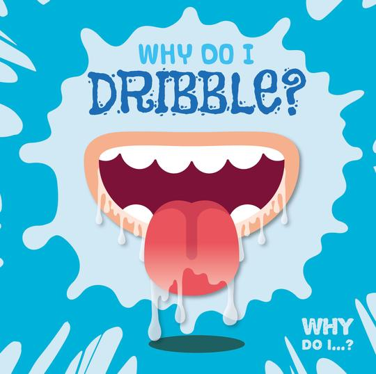 Why Do I...?: Why Do I Dribble? (Hardback)