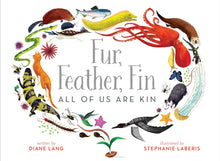 Load image into Gallery viewer, Fur, Feather, Fin - All of Us Are Kin (Hardback)