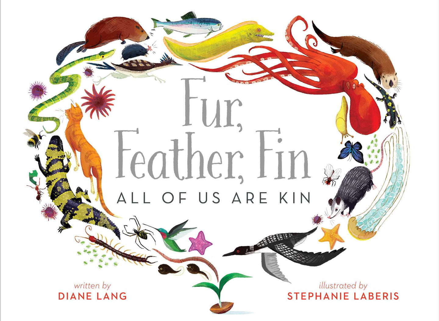 Fur, Feather, Fin - All of Us Are Kin (Hardback)