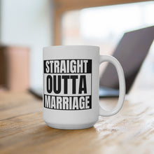 Load image into Gallery viewer, Straight Outta Marriage Mug