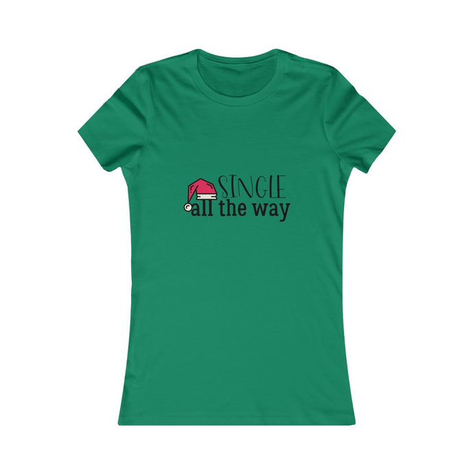 Single All The Way - Womens T (Slim Fit)