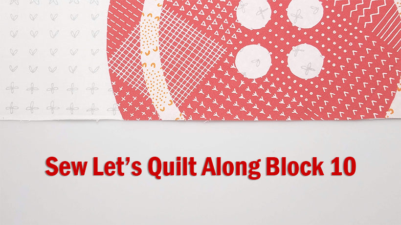 Sew Let's Quilt Along Block 10