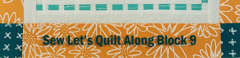 Sew Let's Quilt Along Block 9