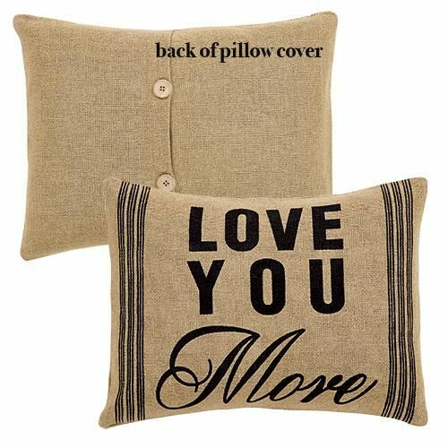 "New Primitive Rustic Farmhouse Chic LOVE YOU MORE Burlap Pillow 14"" x 18"""