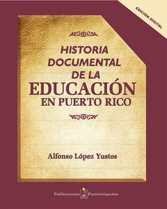 Historia Documental Educación En Puerto Rico - Ebook