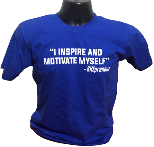 I Inspire and Motivate Myself-SHEpreneur BLUE Tee at Invest As A Team