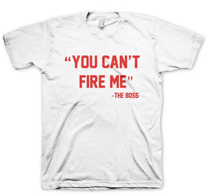 "Invest As A Team ""YOU CAN'T FIRE ME"" -THE BOSS TEES (WHITE & RED)"