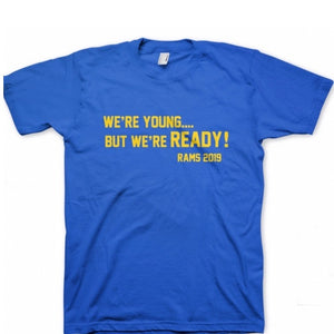 Invest As A Team WE'RE YOUNG BUT WE'RE READY RAMS 2019 TEE