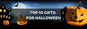 Top 10 Gifts For Halloween