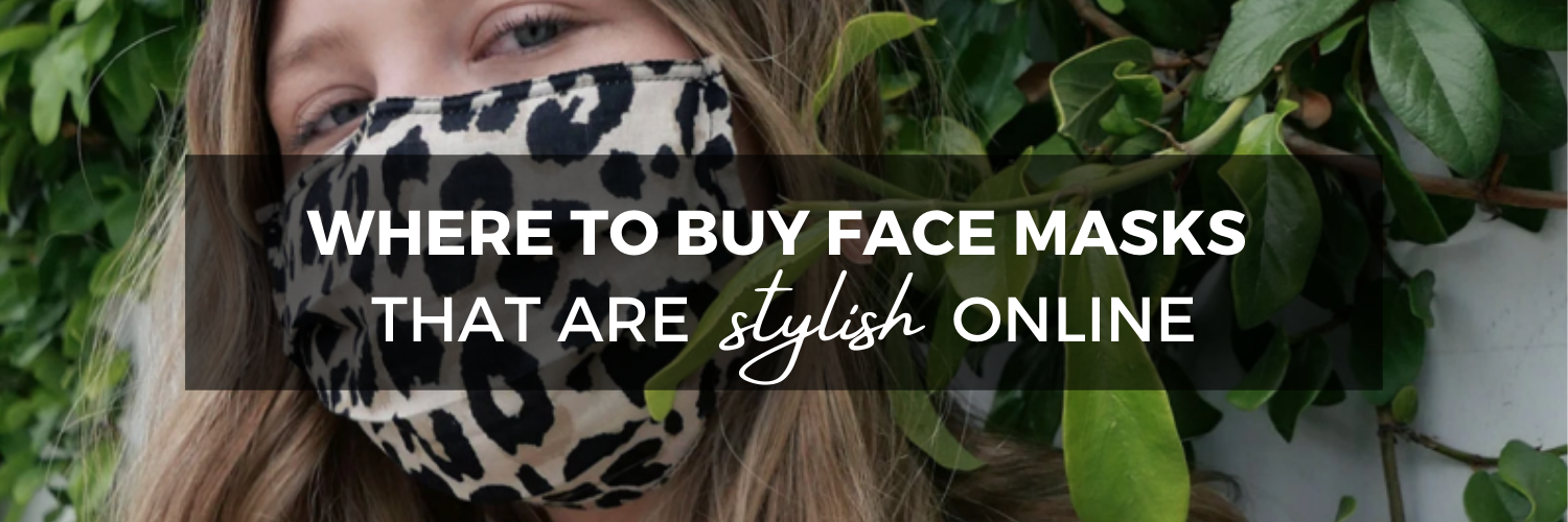 Where to Buy Face Masks That Are Stylish Online