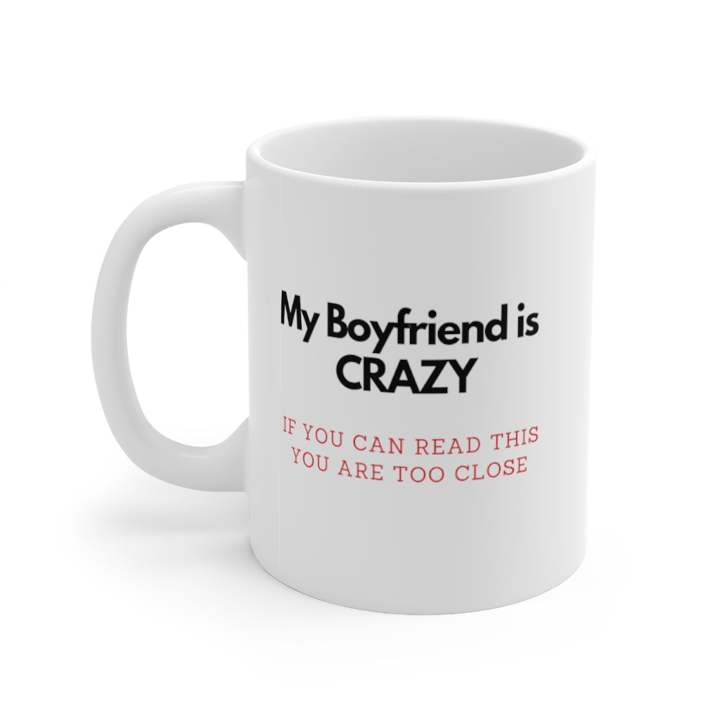 My Crazy Boyfriend - Mug 11oz
