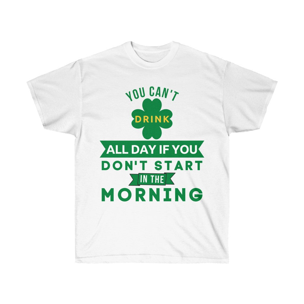 Drink All Day Unisex T-Shirt