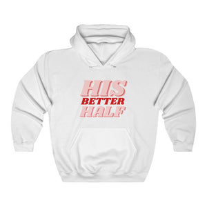 His Better Half - Women's Heavy Blend™ Hooded Sweatshirt
