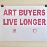 "ARTWORK by Nicolas Vander Biest ""ART BUYERS LIVE LONGER"" pink uppercase text on white paper."