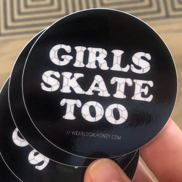 'GIRLS SKATE TOO' - STICKER