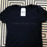 """GIRLS SKATE TOO"" UNISEX T-SHIRT - OPTIONS"