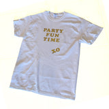 """PARTY FUN TIME XO""  TEE -  CLASSIC FIT or CUT BY HAND"