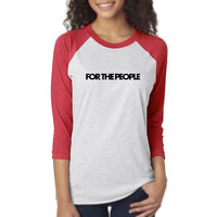 'FOR THE PEOPLE' - UNISEX BASEBALL TEE - OPTIONS!