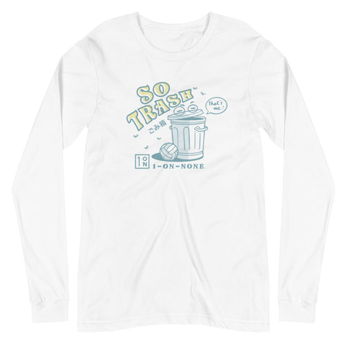 So Trash Unisex Long Sleeve Tee