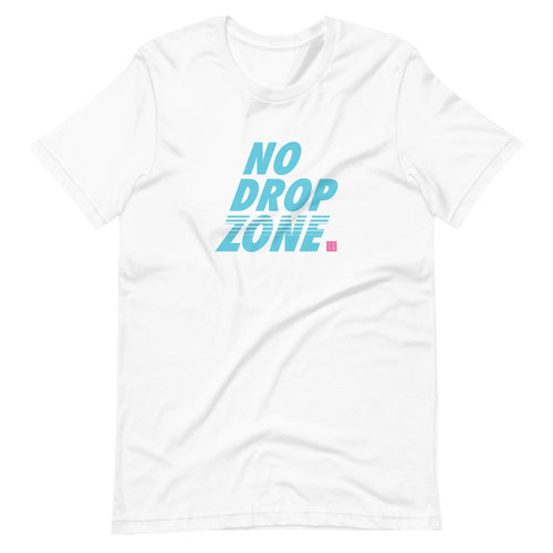 No Drop Zone Unisex T-Shirt