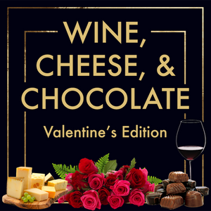 Sunday February 14th @ 3pm | Wine, Cheese & Chocolate - Valentine's Edition