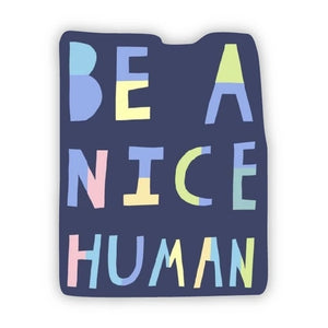 Big Moods - Be a Nice Human Sticker