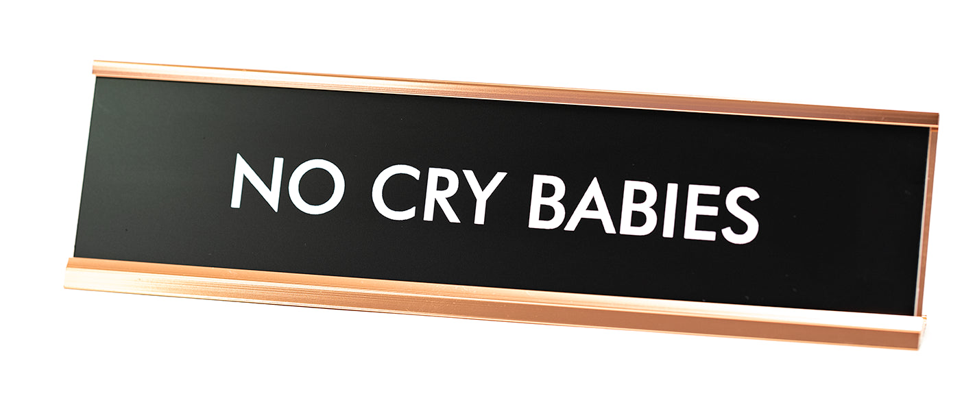 Signs ByLITA No Cry Babies Novelty Desk Sign
