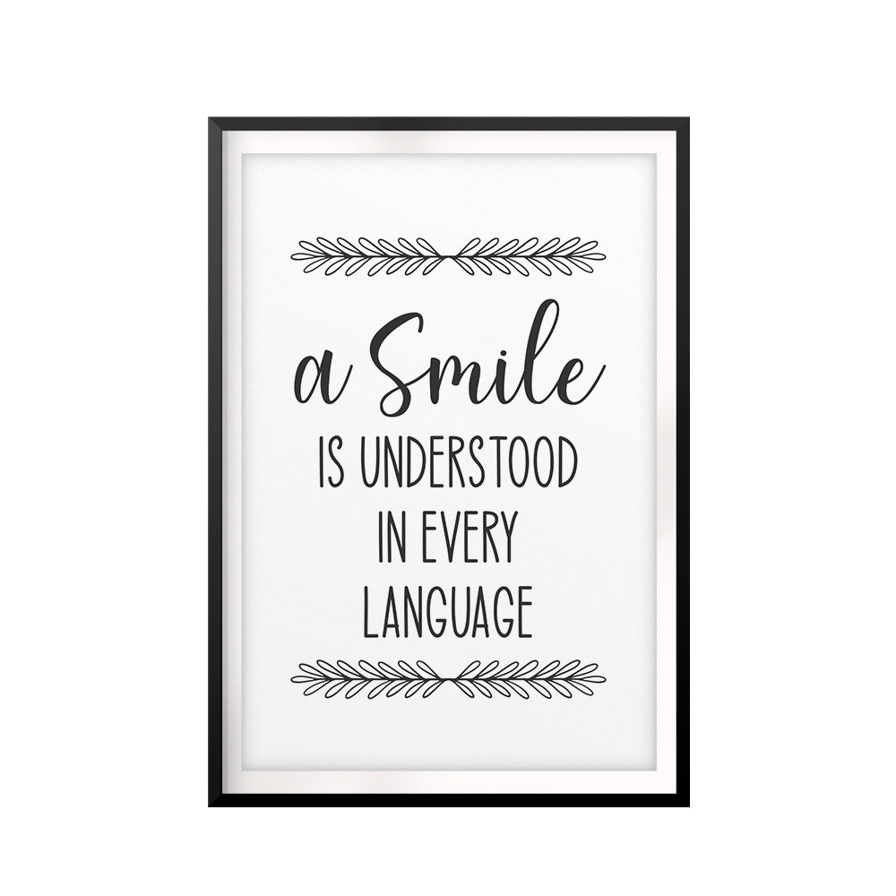 A Smile Is Understood In Every Language UNFRAMED Print Inspirational Wall Art